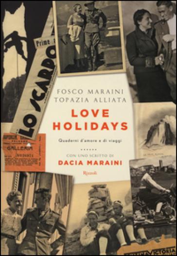 Love Holidays. Quaderni d'amore e di viaggi - Fosco Maraini | Ericsfund.org