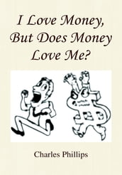 I Love Money, but Does Money Love Me?