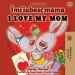 I Love My Mom (Romanian English Bilingual Book)