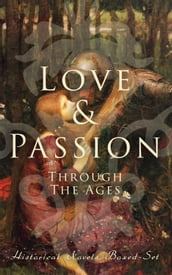 Love & Passion Through The Ages (Historical Novels Boxed-Set)