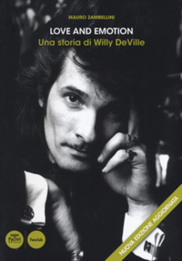 Love and emotion. Una storia di Willy DeVille - Mauro Zambellini | Jonathanterrington.com