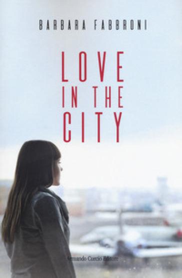 Love in the city - Barbara Fabbroni pdf epub