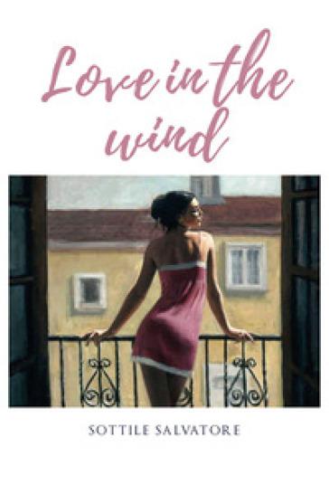 Love in the wind - Salvatore Sottile   Kritjur.org