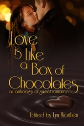 Love is Like a Box of Chocolates