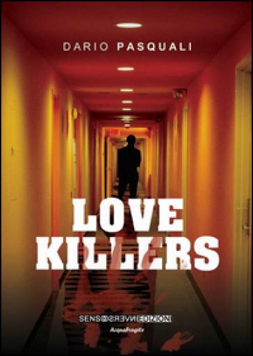 Love killers - Dario Pasquali |