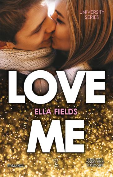 Love me. University series - Ella Fields | Thecosgala.com