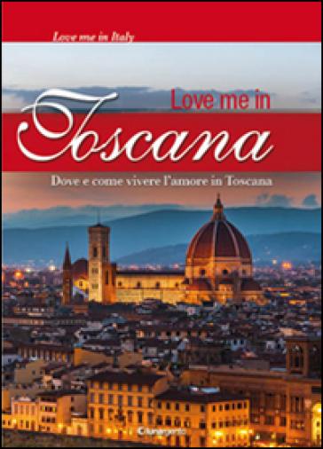 Love me in Toscana - Maria Chiara Boldrini | Rochesterscifianimecon.com