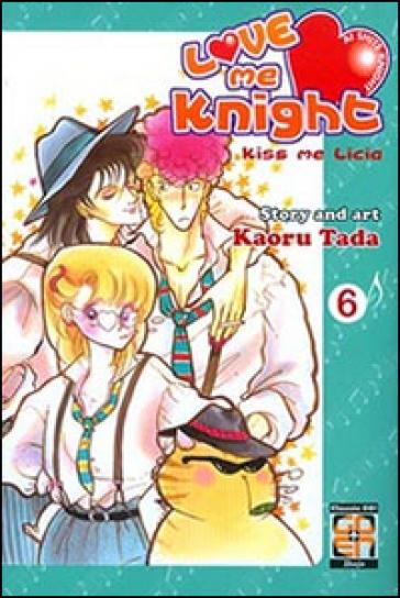 Love me knight. Kiss me Licia. 6. - Kaoru Tada  