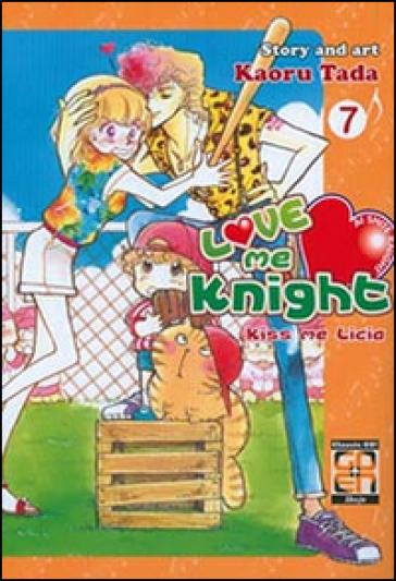 Love me knight. Kiss me Licia. 7. - Kaoru Tada |
