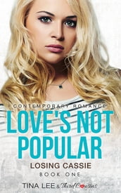 Love s Not Popular - Losing Cassie (Book 1) Contemporary Romance