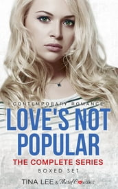 Love s Not Popular - The Complete Series Contemporary Romance