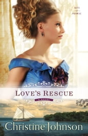 Love s Rescue (Keys of Promise Book #1)