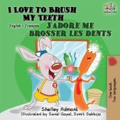 I Love to Brush My Teeth J adore me brosser les dents