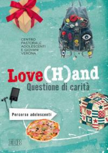 Love(H)and. Questione di carità. Percorso per adolescenti