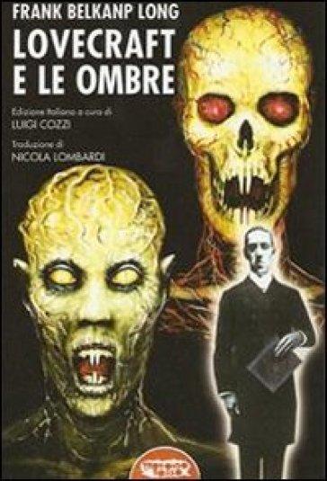 Lovecraft e le ombre - Frank Belknap Long | Ericsfund.org