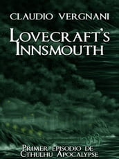 Lovecraft s Innsmouth (Cthulhu Apocalypse, Vol. I)