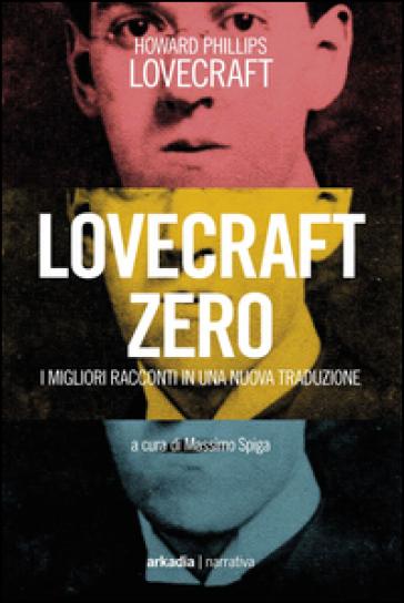Lovecraft zero - Howard Phillips Lovecraft |