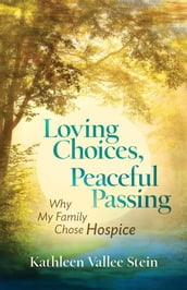 Loving Choices, Peaceful Passing