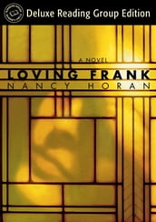 Loving Frank (Random House Reader s Circle Deluxe Reading Group Edition)