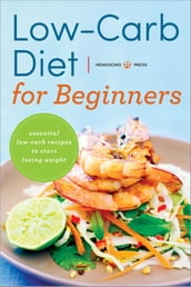 Low Carb Diet for Beginners:Essential Low Carb Recipes to Start Losing Weight