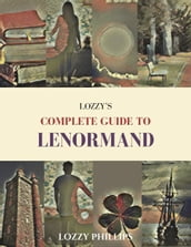 Lozzy s Complete Guide To Lenormand