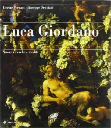 Luca Giordano. Novità e inediti. Il corpus dei disegni - O. Ferrari |