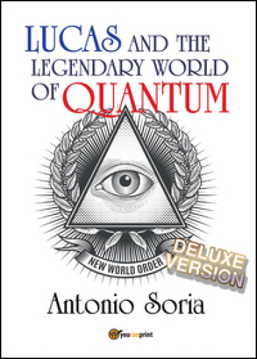 Lucas and the legendary world of Quantum. Deluxe version - Antonio Soria |