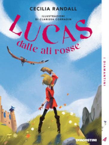 Lucas dalle ali rosse - Cecilia Randall |