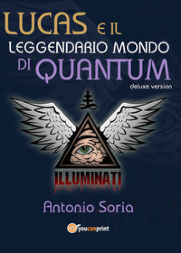 Lucas e il leggendario mondo di Quantum. Deluxe edition - Antonio Soria |