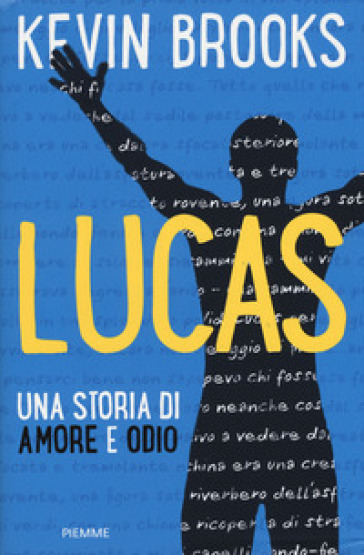 Lucas. Una storia di amore e odio - Kevin Brooks |