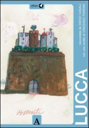Lucca - Diego Casali pdf epub