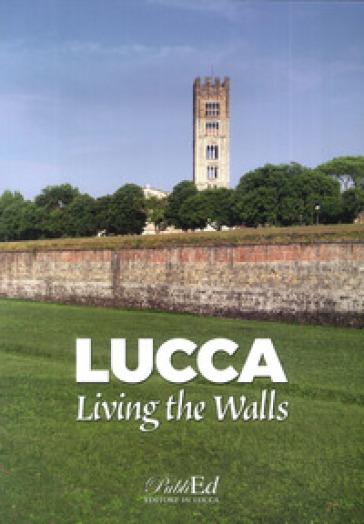 Lucca living the walls - Gilberto Bedini | Jonathanterrington.com