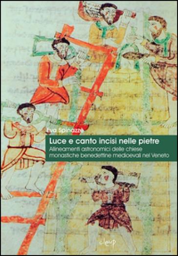 Luce e canto intrisi nelle pietre. Allineamenti astronomici delle chiese benedettine medioevali nel Veneto - Eva Spinazzè | Ericsfund.org