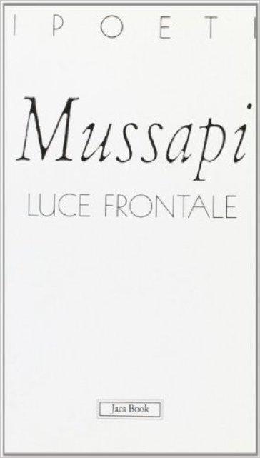 Luce frontale - Roberto Mussapi |