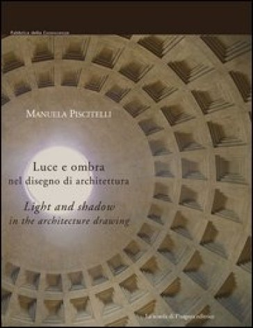 Luce e ombra nel disegno di architettura ediz italiana e for Ombra in inglese
