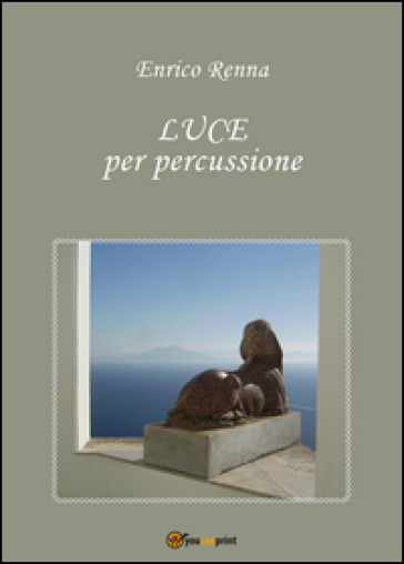Luce per percussione - Enrico Renna |
