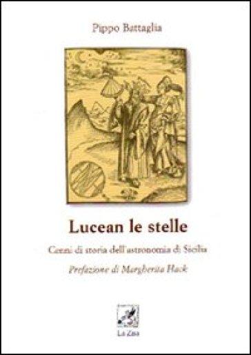 Lucean le stelle. Cenni di storia dell'astronomia di Sicilia - Pippo Battaglia pdf epub