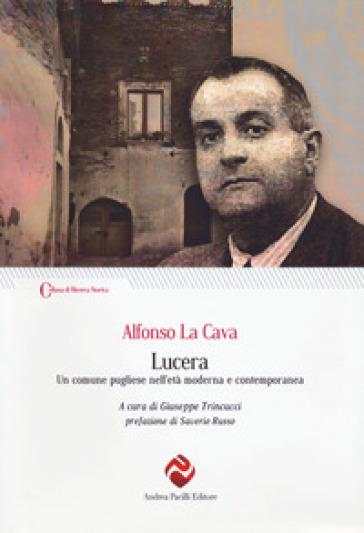 Lucera. Un comune pugliese nell'età moderna e contemporanea - Alfonso La Cava | Kritjur.org