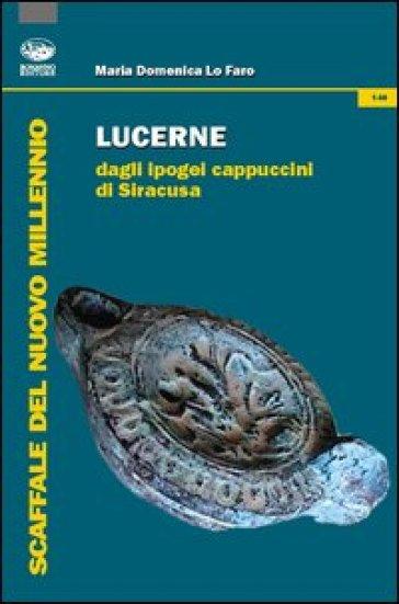 Lucerne dagli ipogei cappuccini di Siracusa - M. Domenica Lo Faro   Kritjur.org