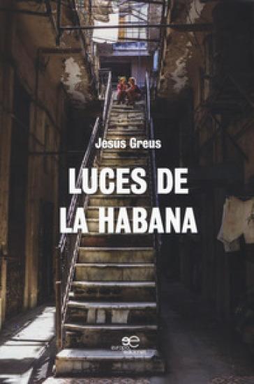 Luces de La Habana - Jesus Greus |