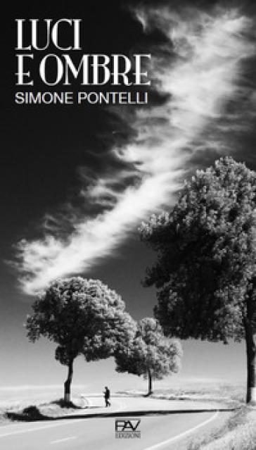 Luci e ombre - Simone Pontelli |