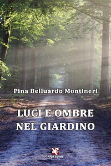 Luci e ombre nel giardino - Pina Belluardo Montineri   Kritjur.org