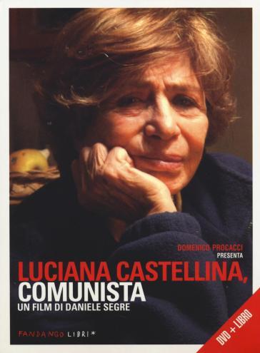 Luciana Castellina, comunista. DVD. Con libro - Daniele Segre pdf epub