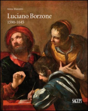 Luciano Borzone 1590-1645. Ediz. illustrata - Anna Manzitti | Jonathanterrington.com