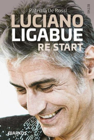 Luciano Ligabue re start - Patrizia De Rossi | Thecosgala.com