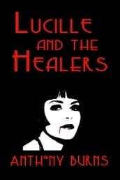 Lucille and the Healers