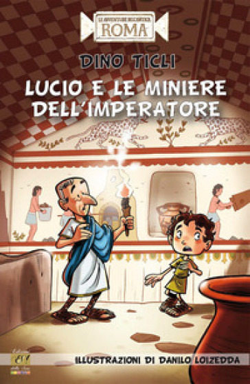 Lucio e le miniere dell'imperatore - Dino Ticli | Rochesterscifianimecon.com