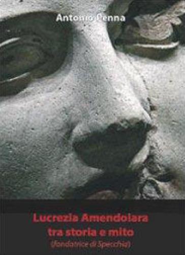 Lucrezia Amendolara tra storia e mito - Antonio Penna   Kritjur.org