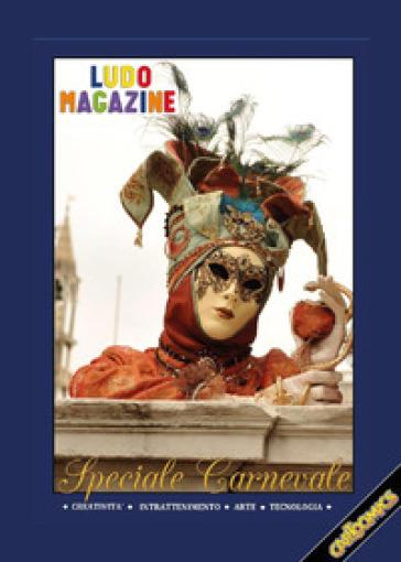 Ludo Magazine. Speciale Carnevale - Diego Racconi |