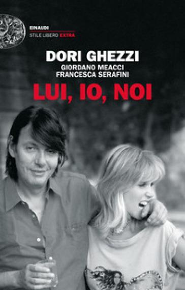Lui, io, noi - Dori Ghezzi | Jonathanterrington.com
